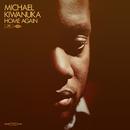 Home Again/Michael Kiwanuka