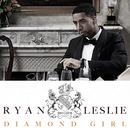 Diamond Girl/Ryan Leslie