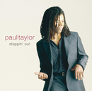 Steppin' Out/Paul Taylor