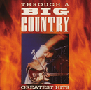 Through A Big Country (Digitally Remastered)/Big Country