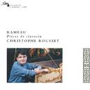Rameau: Pièces de Claveçin/Christophe Rousset