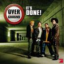 It's Done!/Overground