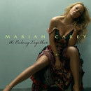 We Belong Together (Int'l single)/MARIAH CAREY