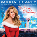 Oh Santa! All I Want For Christmas Is You (Holiday Mashup)/MARIAH CAREY