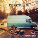 Privateering (Deluxe Version)/Mark Knopfler