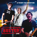 ライヴ:チケット・フォー・エヴリワン/Busted