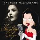 Hayley Sings/Rachael MacFarlane