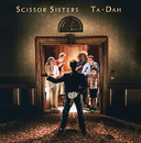 Ta Dah (Japan CD Album)/Scissor Sisters