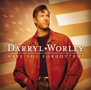 Have You Forgotten?/Darryl Worley