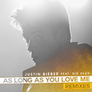 As Long As You Love Me (Remixes) (feat. Big Sean)/Justin Bieber