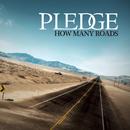 How Many Roads/Pledge