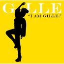 I AM GILLE./GILLE