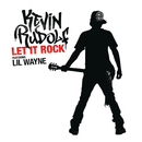 Let It Rock (Int'l 2Trk)/Kevin Rudolf