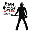 Let It Rock (Remixes)/Kevin Rudolf