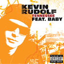 Tennessee (feat. Birdman)/Kevin Rudolf