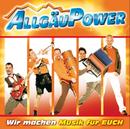 Wir machen Musik für euch/Allgäu Power