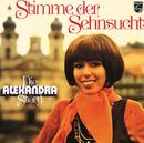 Stimme Der Sehnsucht/Alexandra