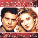 Für Dich Amore Blu/Bianca & Ray