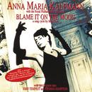 Blame It On The Moon/Anna Maria Kaufmann