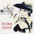 La Belle Époque/Anna Maria Kaufmann