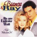 Bis ans Ende der Welt/Bianca & Ray