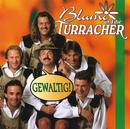 Gewaltig!/Blumi und die Turracher