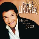 Heute hier und jetzt/Patrick Lindner