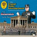 35 Jahre - Von Österreich In die Welt/Original Tiroler Kaiserjägermusik