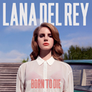 Born To Die/Lana Del Rey