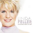 Langsam aber sicher/Linda Feller