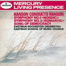 Hanson: Symphony Nos. 1 & 2 / Song of Democracy/Eastman Rochester School Of Music Chorus, Eastman-Rochester Orchestra, Howard Hanson