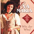 Wie der Wind/Eva-Maria