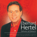 Daheim Ist Daheim/Eberhard Hertel