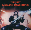 Live And Dangerous (Remastered Version)/Thin Lizzy