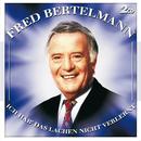 Ich hab' das Lachen nicht verlernt (Set)/Fred Bertelmann