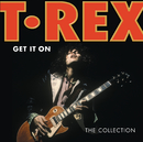 Get It On: The Collection/T. Rex