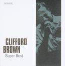ジャズの巨人たち~スーパー・ベスト/Clifford Brown