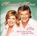 Heut' kuschel ich mit dir/Marianne & Michael