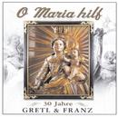 O Maria Hilf/Gretl & Franz