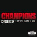 Champions (feat. Limp Bizkit, Birdman, Lil Wayne)/Kevin Rudolf