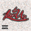 Lace Up/Machine Gun Kelly