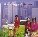 Karmen (With A Happy End)/Goran Bregovic