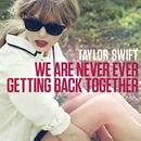 私たちは絶対に絶対にヨリを戻したりしない~We Are Never Ever Getting Back Together/Taylor Swift