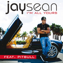 I'm All Yours (feat. Pitbull)/Jay Sean