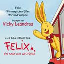 Felix - Ein Hase geht auf Weltreise/Vicky Leandros