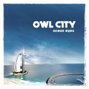 Ocean Eyes/Owl City