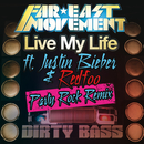 Live My Life (Party Rock Remix) (feat. Justin Bieber, Redfoo)/Far East Movement