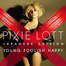 Young Foolish Happy/Pixie Lott