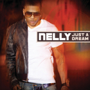 Just A Dream/Nelly