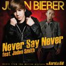 ネヴァー・セイ・ネヴァー feat.ジェイデン・スミス (feat. Jaden Smith)/Justin Bieber